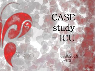 CASE study - ICU