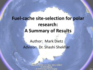 Fuel-cache site-selection for polar research:  A Summary of Results