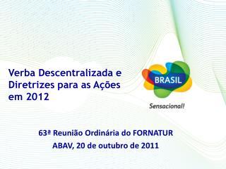 Verba Descentralizada e Diretrizes para as Ações em 2012