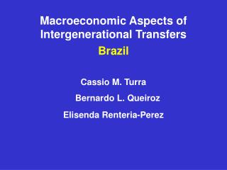 Macroeconomic Aspects of Intergenerational Transfers Brazil