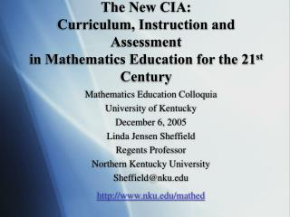The New CIA:  Curriculum, Instruction and Assessment  in Mathematics Education for the 21st Century