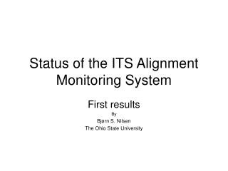 Status of the ITS Alignment Monitoring System