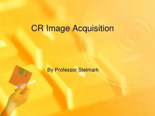 CR Image Acquisition
