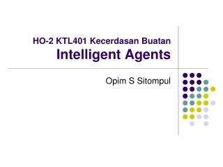 HO-2 KTL401 Kecerdasan Buatan Intelligent Agents