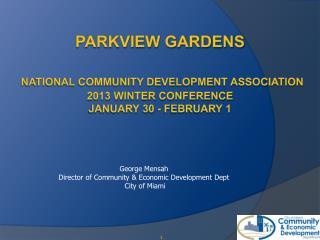 George Mensah Director of Community & Economic Development Dept  City of Miami