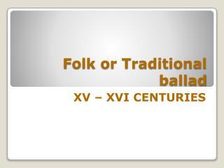 Folk or Traditional ballad
