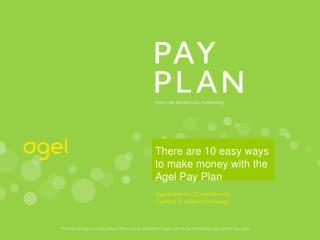 There are 10 easy ways to make money with the Agel Pay Plan