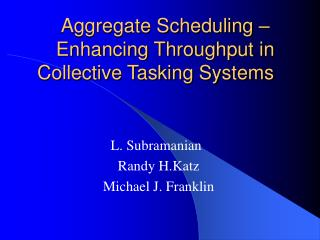 Aggregate Scheduling – Enhancing Throughput in Collective Tasking Systems