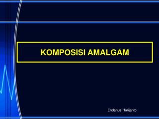 KOMPOSISI AMALGAM