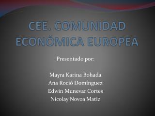 CEE. COMUNIDAD ECONÓMICA EUROPEA