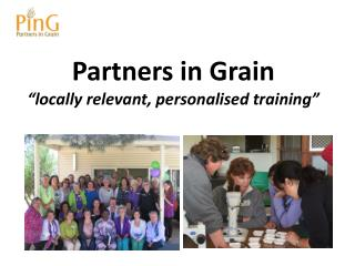 """Partners in Grain """"locally relevant, personalised training"""""""