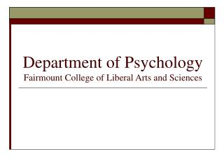 Department of Psychology Fairmount College of Liberal Arts and Sciences