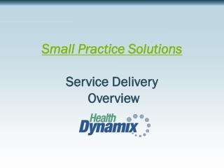 Small Practice Solutions  Service Delivery  Overview