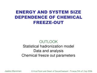 ENERGY AND SYSTEM SIZE DEPENDENCE OF CHEMICAL FREEZE-OUT