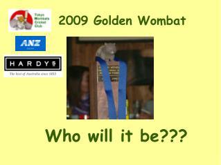 2009 Golden Wombat