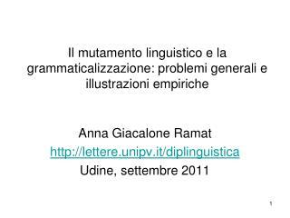 Il mutamento linguistico e la grammaticalizzazione: problemi generali e illustrazioni empiriche