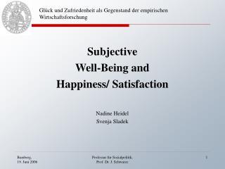Glück und Zufriedenheit als Gegenstand der empirischen Wirtschaftsforschung