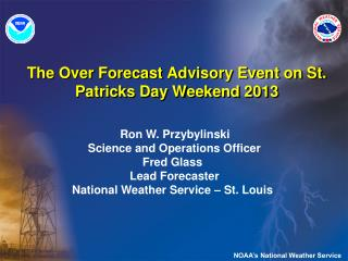 The Over Forecast Advisory Event on St. Patricks Day Weekend 2013