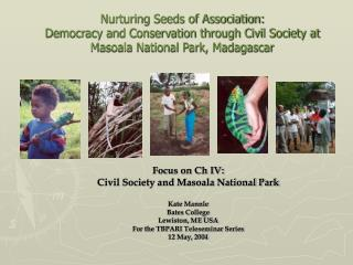 Focus on Ch IV:  Civil Society and Masoala National Park Kate Mannle Bates College