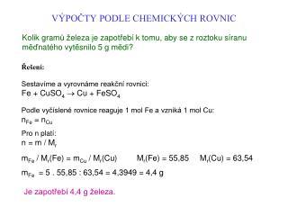 VÝPOČTY PODLE CHEMICKÝCH ROVNIC