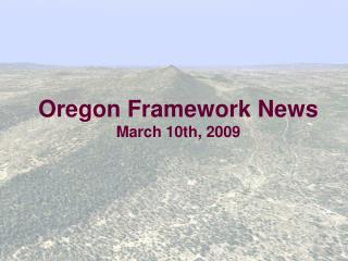 Oregon Framework News March 10th, 2009