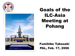 Goals of the ILC-Asia Meeting at Pohang