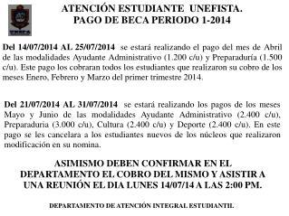 ATENCIÓN ESTUDIANTE  UNEFISTA. PAGO DE BECA PERIODO 1-2014