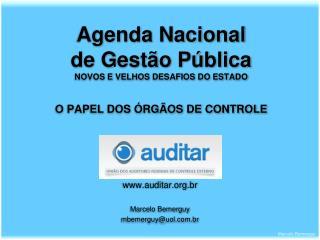 Agenda Nacional de Gestão Pública NOVOS E VELHOS DESAFIOS DO ESTADO O PAPEL DOS ÓRGÃOS DE CONTROLE
