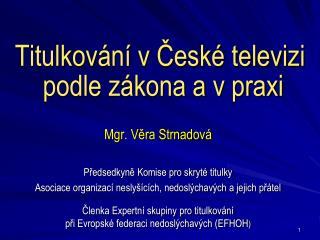 Titulkování v České televizi  podle zákona a v praxi