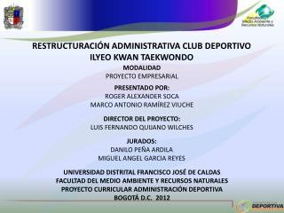 RESTRUCTURACIÓN ADMINISTRATIVA CLUB DEPORTIVO ILYEO KWAN TAEKWONDO