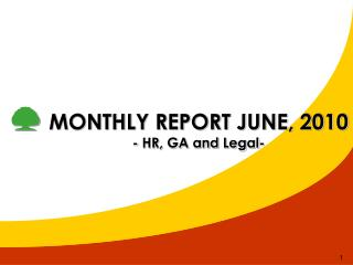 MONTHLY REPORT JUNE, 2010 - HR, GA and Legal-