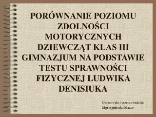 Opracowała i przeprowadziła: Mgr Agnieszka Mazur