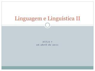 Linguagem e Lingu stica II