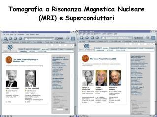Tomografia a Risonanza Magnetica  Nucleare (MRI) e S uperconduttori