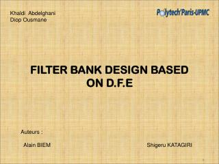 FILTER BANK DESIGN BASED ON D.F.E