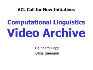 ACL Call for New Initiatives Computational Linguistics Video Archive