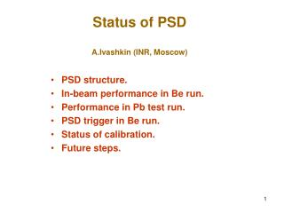 Status of PSD A.Ivashkin (INR, Moscow)