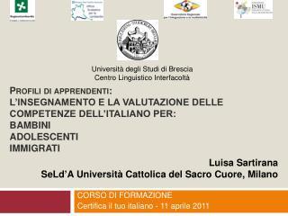Profili di apprendenti:  l insegnamento E la Valutazione delle Competenze dell italiano PER: bambini adolescenti immigra