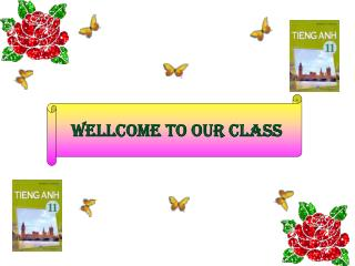 WELLCOME TO OUR CLASS