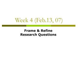 Week 4 (Feb.13, 07)