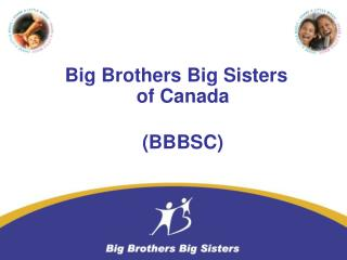Big Brothers Big Sisters  of Canada (BBBSC)