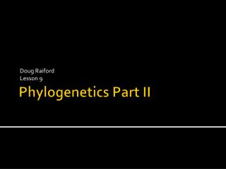Phylogenetics  Part II