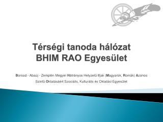 Térségi tanoda hálózat BHIM  RAO Egyesület