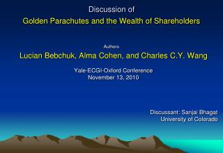 Discussion of Golden Parachutes and the Wealth of Shareholders Authors