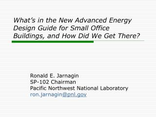 Ronald E. Jarnagin SP-102 Chairman Pacific Northwest National Laboratory ron.jarnagin @pnl
