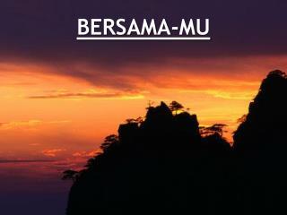 BERSAMA-MU