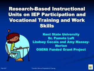 Kent State University Dr. Pamela Luft Lindsey Cecala and Amy Massey-Norton OSERS Funded Grant Project