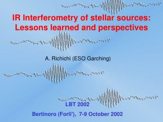 IR Interferometry of stellar sources: Lessons learned and perspectives