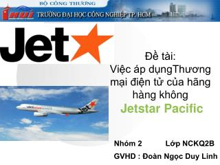 Đề tài: Việc áp dụngThương mại điện tử của hãng hàng không Jetstar Pacific