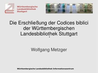 Die Erschließung der Codices biblici der Württembergischen Landesbibliothek Stuttgart